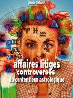 Affaires, litiges, controverses du contentieux astrologique